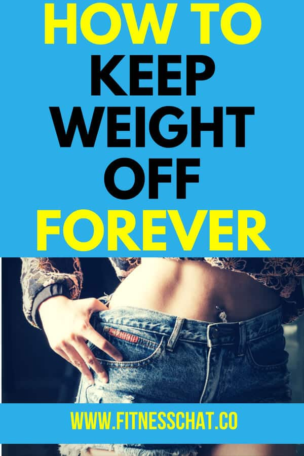 how to maintain weight after losing it | how to lose weight and never get it back