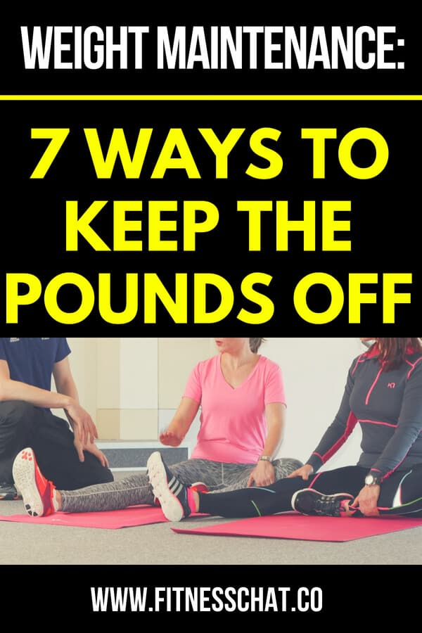 Weight Maintenance 7 Tips to Keep the Pounds Off