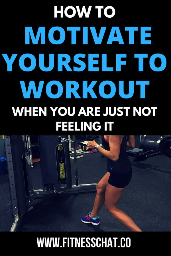 ways to Motivate Yourself to Work Out When you are Just Not Feeling It