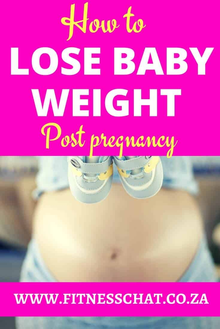 How to lose baby weight post pregnancy