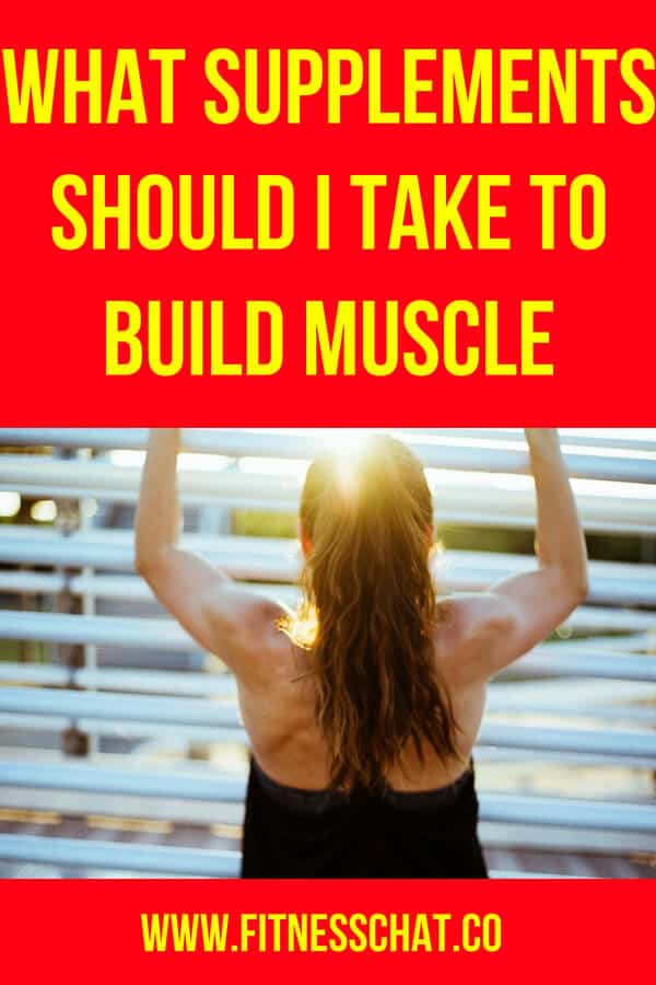 What supplements should I be taking to build muscle. What is the best supplement for bodybuilding
