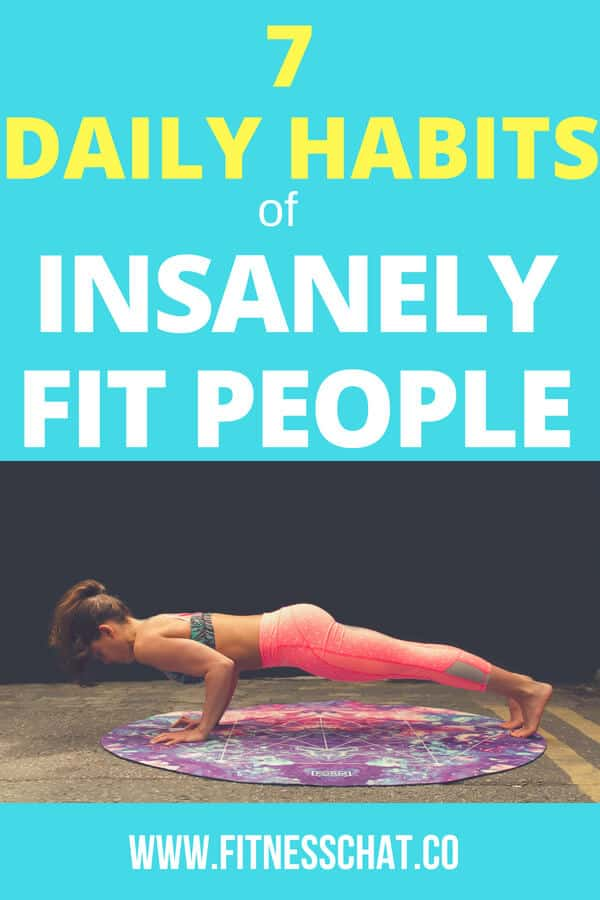 7 daily habits of insanely fit people
