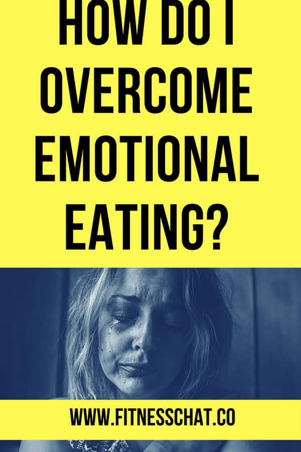 Am I an emotional eater? How do I overcome emotional eating?