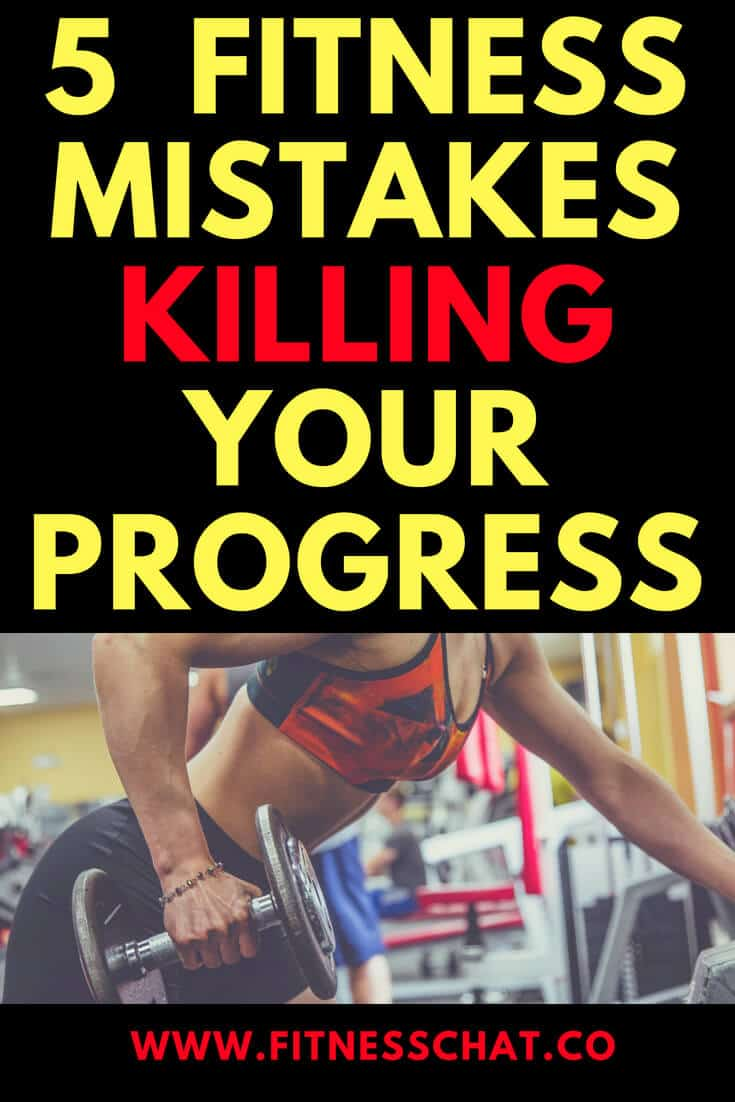 5 fitness mistakes killing your progress