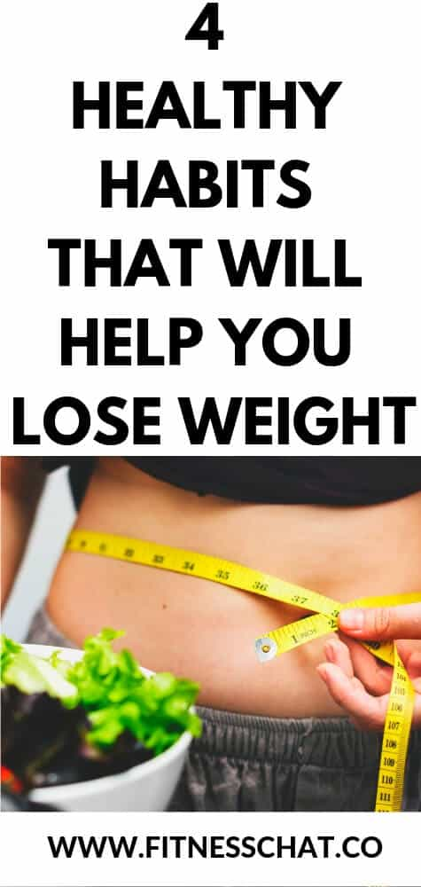 HEALTHY HABITS THAT WILL HELP YOU LOSE WEIGHT