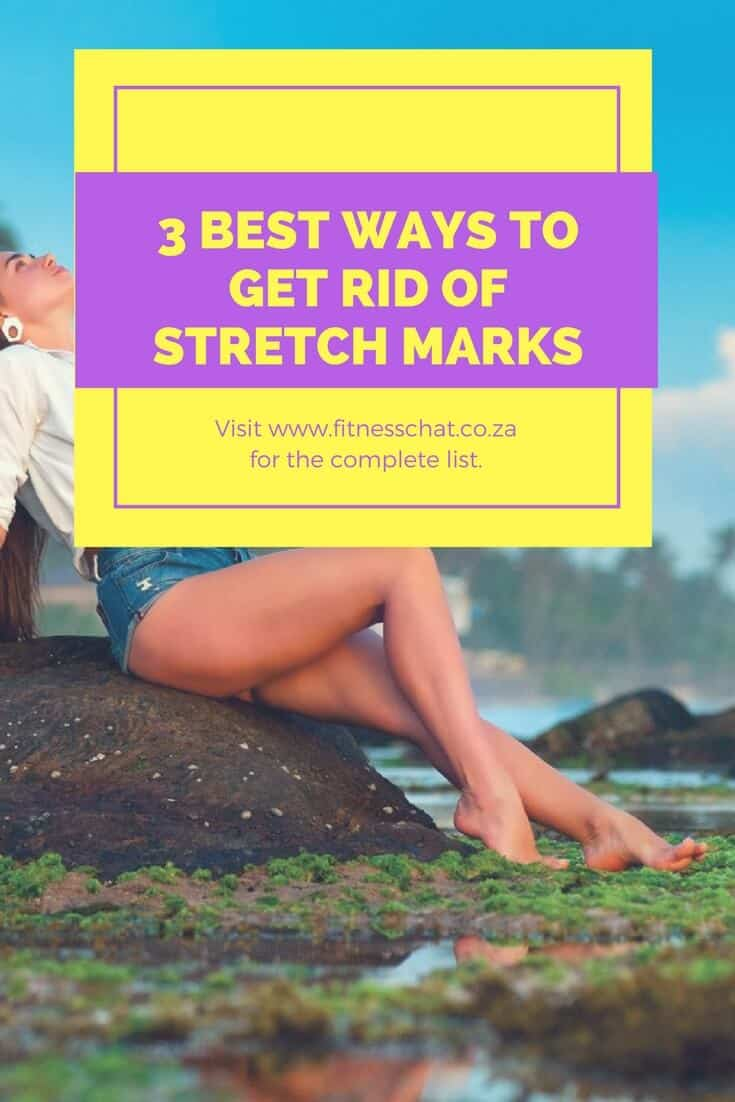 3 BEST WAYS TO GET RID OF STRETCH MARKS