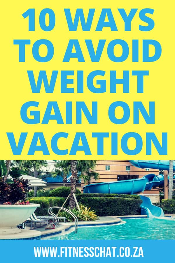 These are are 10 easy ways you can avoid weight gain on vacation, read to find out how to stay fit while on vacation | how to keep fit while traveling | How to eat clean while traveling | How to eat clean on vacation | How to exercise on holiday