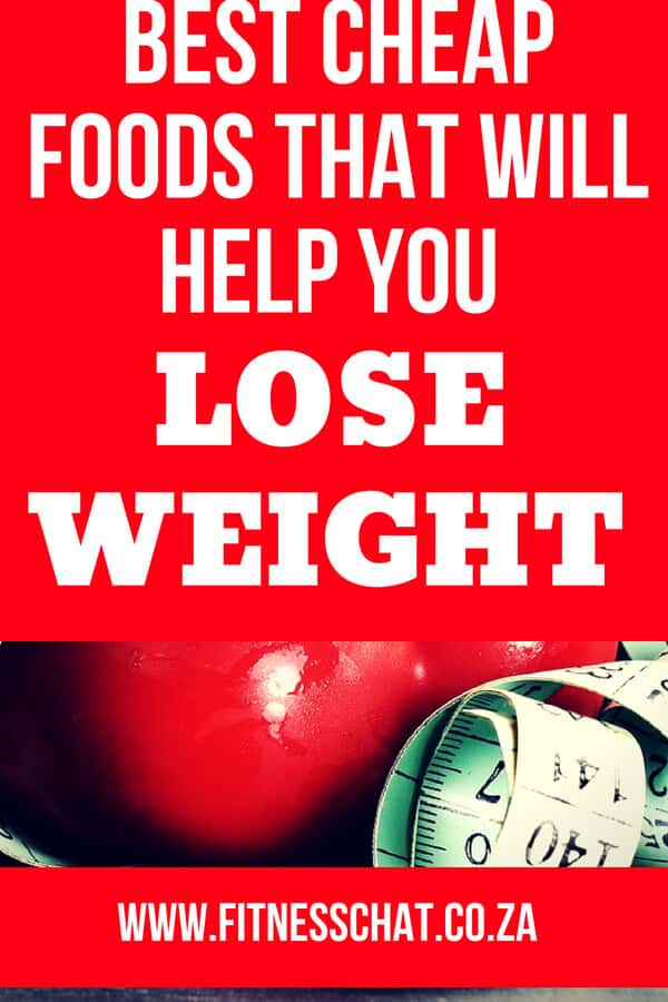 How to lose weight fast on abudget by eating these 12 best foods for weight loss that are not expensive