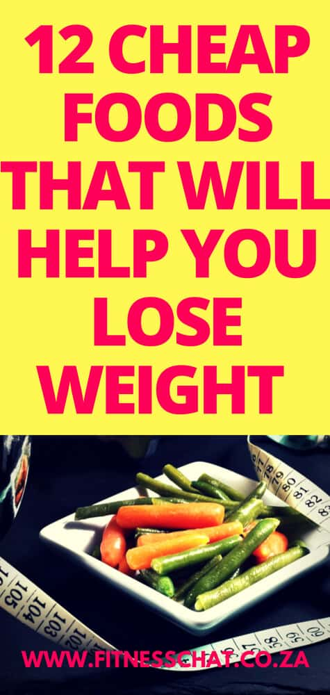 The are the best cheap foods that will help you lose weight fast