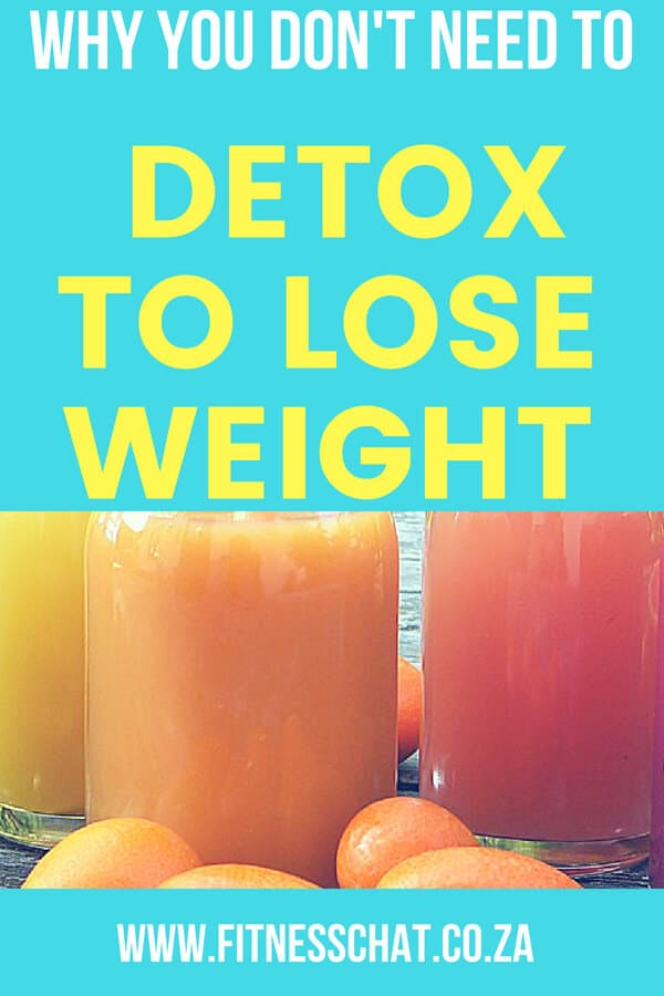 You don't need to detox to lose weight because Juice fasts and other crash diets do not provide enough nutrients even though they appear to have health benefits.