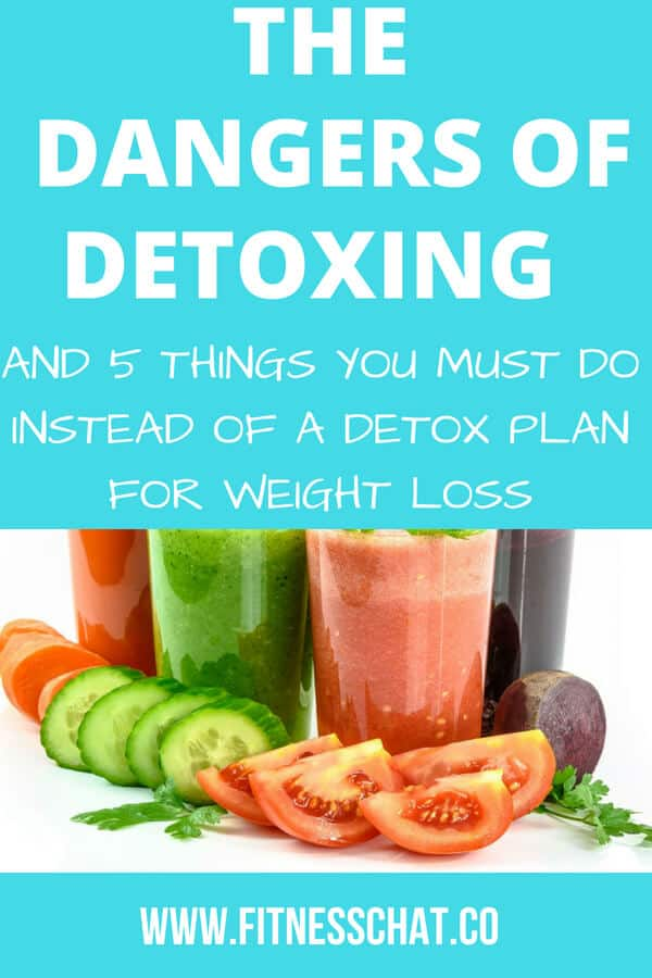 These are the dangers of detoxing and what you must do instead to lose weight