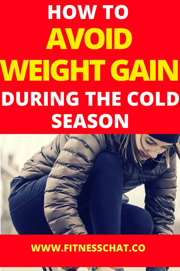 5 easy ways to avoid weight gain during the cold season