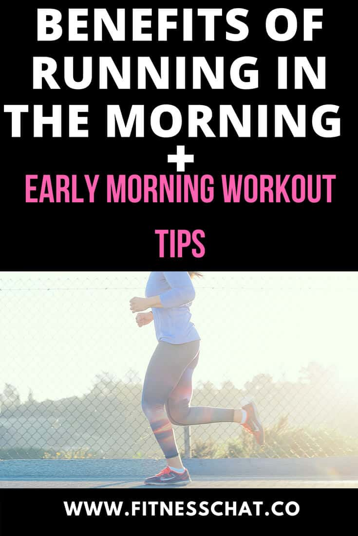 7 BENEFITS OF RUNNING IN THE MORNING plus EARLY MORNING WORKOUT TIPS