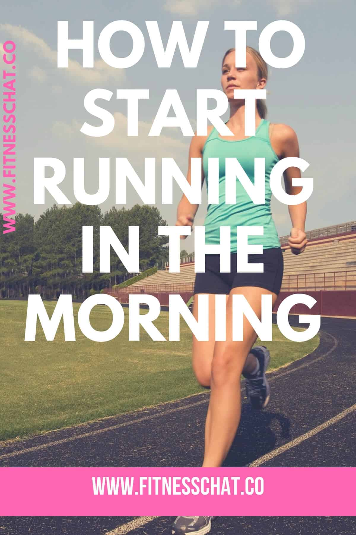HOW TO START RUNNING IN THE MORNING