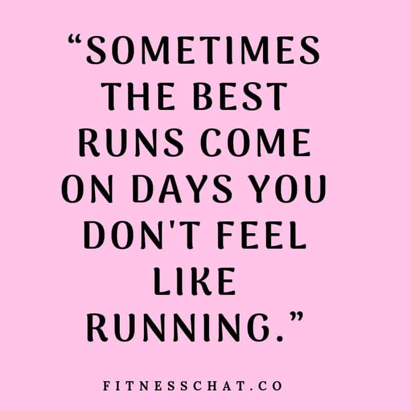 Sometimes the best runs come on days you don't feel like running.