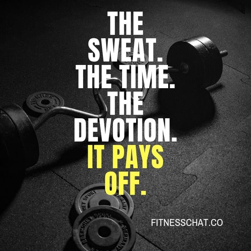 The sweat. The time. The devotion. It pays off.